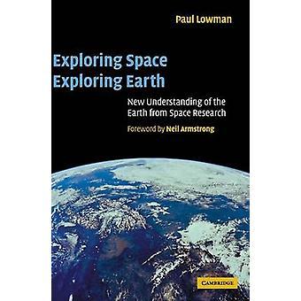 Verken de ruimte die de aarde verkent door Paul D. Lowman