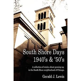 South Shore Days 1940s  50s by Lewis & Gerald
