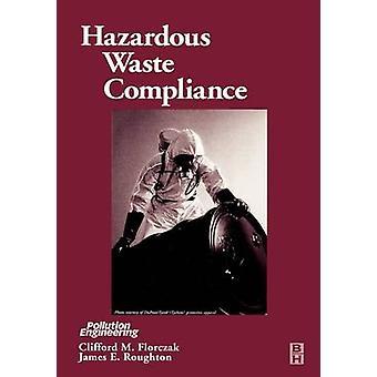 Hazardous Waste Compliance by Florczak & Clifford M.
