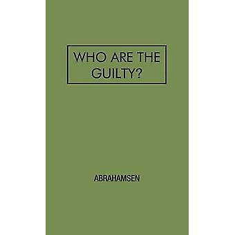 Who Are the Guilty A Study of Education and Crime by Abrahamsen & David