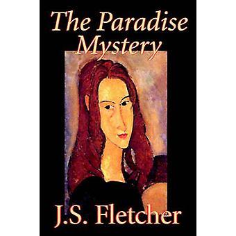 Das Paradies-Geheimnis von J. S. Fletcher Fiction Mystery Detective historische von Fletcher & J. S.