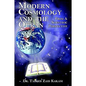 Modern Cosmology and the Quran From a Scientific Perspective by Kailani & Taiseer Zaid