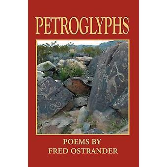 PETROGLYPHS by Ostrander & Fred