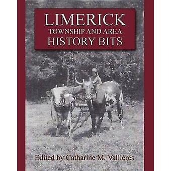 Limerick Township and Area History Bits by Vallires & Catharine M.