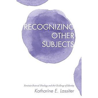 Recognizing Other Subjects by Lassiter & Katharine E.