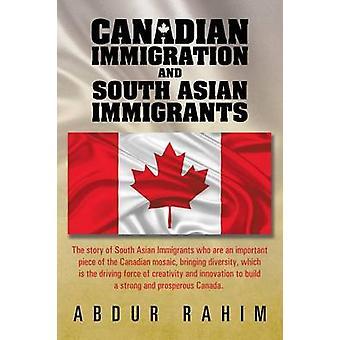 Kanadensiska invandring och Sydasiatiska invandrare av Rahim & Abdur