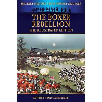 The Boxer Rebellion  The Illustrated Edition by Brown & Frederick