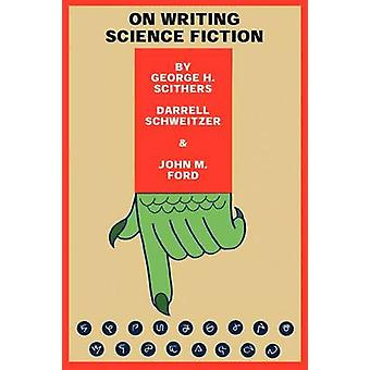 Over het schrijven van Science Fiction staking de redactie terug door Scithers & George H.