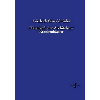 Handbuch der Architektur av Kuhn & Friedrich Oswald