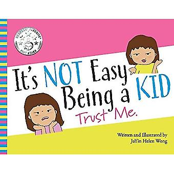 It's Not Easy Being a Kid: Trust Me