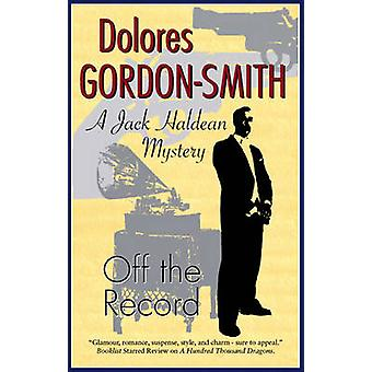Off the Record (Large type edition) by Dolores Gordon-Smith - 9780727