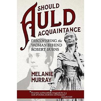 Should Auld Acquaintance - Discovering the Woman Behind Robert Burns b