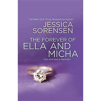 The Forever of Ella and Micha by Jessica Sorensen - 9781455574889 Book