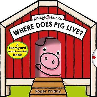 Where Does Pig Live? by Where Does Pig Live? - 9781783417629 Book