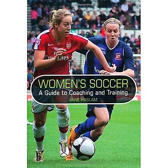 Fútbol Femenino: una guía de Coaching y formación