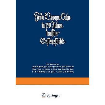 Friedr. Vieweg  Sohn in 150 Jahren Deutscher Geistesgeschichte 17861936 by Dreyer & Ernst Adolf