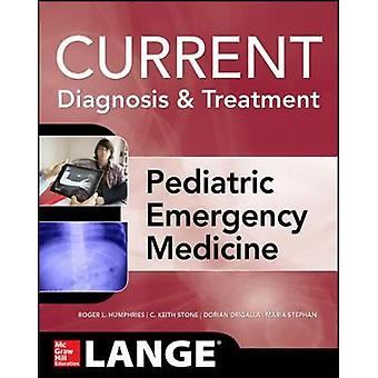 LANGE Current Diagnosis and Treatment Pediatric Emergency Me by Roger Humphries