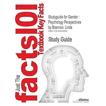 Studyguide for Gender  Psychology Perspectives by Brannon Linda ISBN 9780205001651 by Cram101 Textbook Reviews