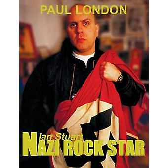 Nazi Rock Star  Ian Stuart  Skrewdriver Biography by Paul London