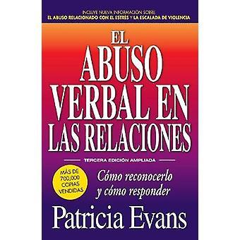 El Abuso Verbal en las Relaciones - Como Reconocerlo y Como Responder