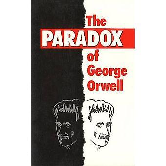 The Paradox of George Orwell by Richard J. Voorhees - 9780911198805 B