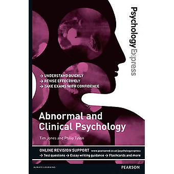 Psychology Express Abnormal and Clinical Psychology Underg by Philip John Tyson