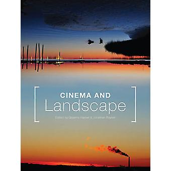 Cinema and Landscape  Film Nation and Cultural Geography Film Nation and Cultural Geography by Edited by Graeme Harper & Edited by Jonathan Rayner