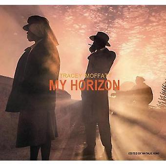 Tracey Moffatt - My Horizon by Natalie King - 9780500500996 Book