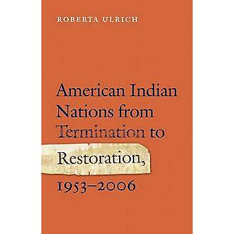 American Indian Nations from Termination to Restoration - 1953-2006 b