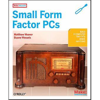 Göra projekt - liten Form faktorn PC av Duane Wessels - Matthew J. vi