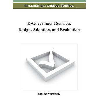 EGovernment Services Design Adoption and Evaluation by Weerakkody & Vishanth