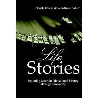 Histoires de vie explorant des issues dans l'histoire éducative par la biographie Hc par Morice et Linda C.