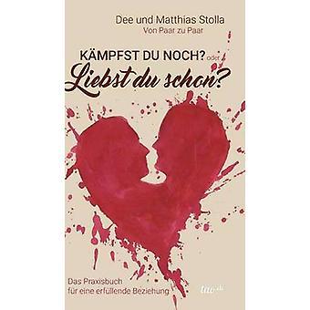 Kmpfst Du noch oder liebst Du schon by Stolla & Dee und Matthias