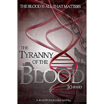 The Tyranny of the Blood by Reed & Jo