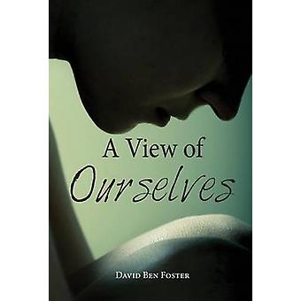 A View of Ourselves by Foster & David B