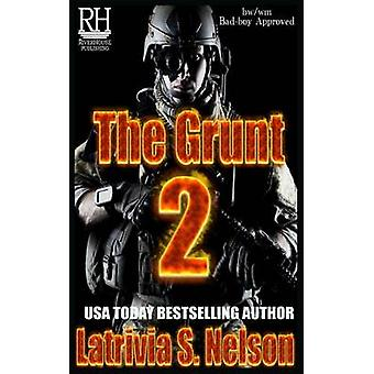 The Grunt 2 by Nelson & Latrivia S