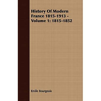 History Of Modern France 18151913  Volume 1 18151852 by Bourgeois & Emile
