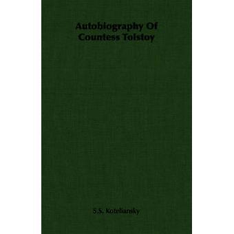 Autobiography Of Countess Tolstoy by Koteliansky & S.S.