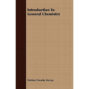Introduction To General Chemistry by Mccoy & Herbert Newby