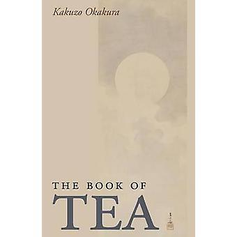 The Book of Tea by Okakura & Kazuko