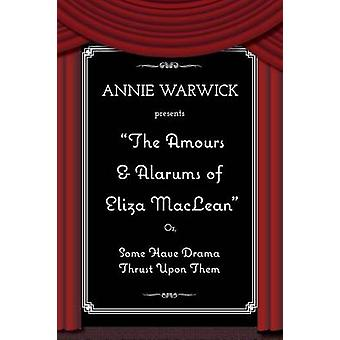 The Amours  Alarums of Eliza MacLean by Warwick & Annie