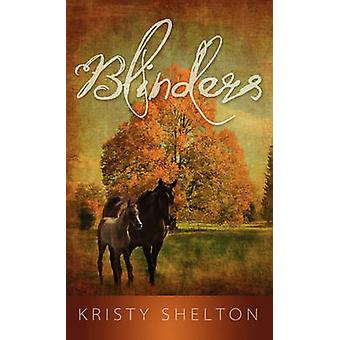 Blinders by Shelton & Kristy