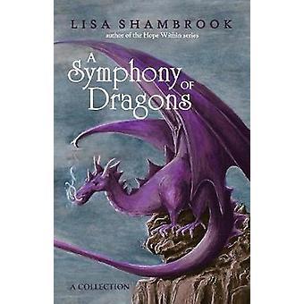 A Symphony of Dragons by Shambrook & Lisa
