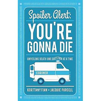Spoiler Alert Youre Gonna Die by Finn & Korttany