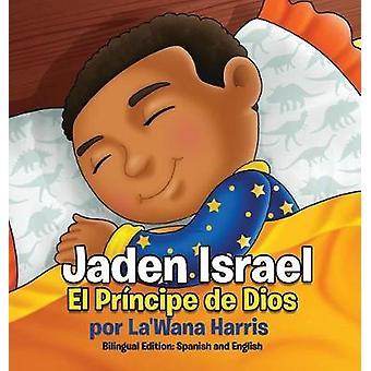 Jaden Israel El Prncipe de Dios Bilingual Edition Spanish and English by Harris & LaWana