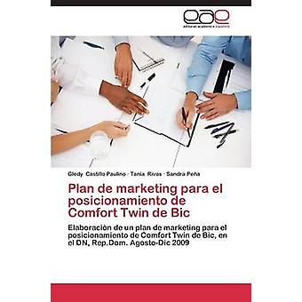 Plan de Marketing Para El Posicionamiento de Comfort Twin de Bic by Castillo Paulino Gledy