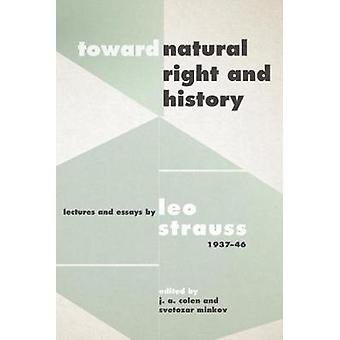 "Toward ""Natural Right and History"" - Lectures and Essays by"