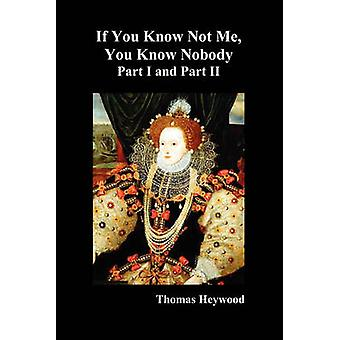 If You Know Not Me You Know Nobody Parts I and II by Heywood & Thomas
