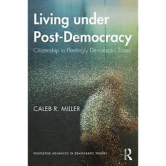 Living under PostDemocracy by Caleb Miller