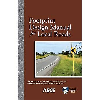 Footprint Design Manual for Local Roads - 9780784410912 Book